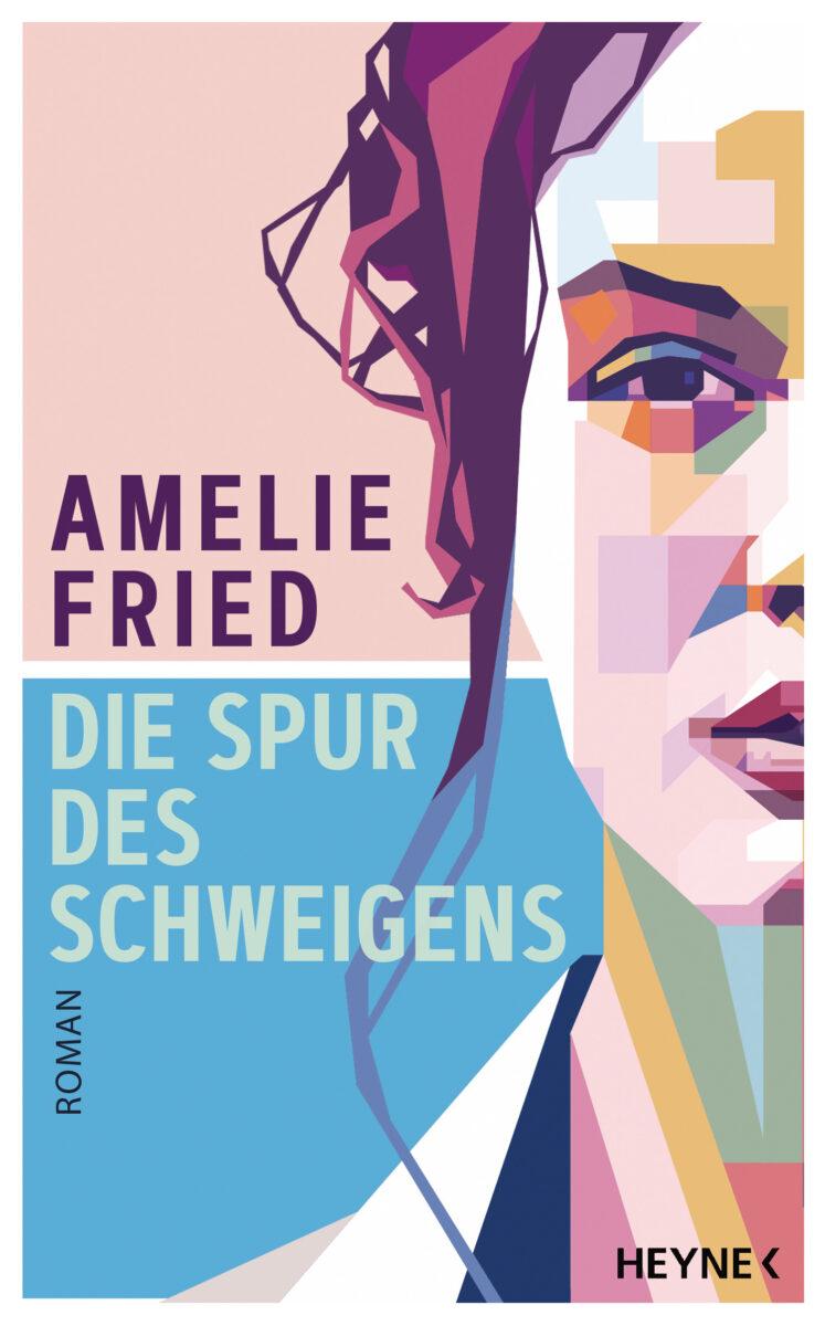 Amelie Fried Die Spur des Schweigens