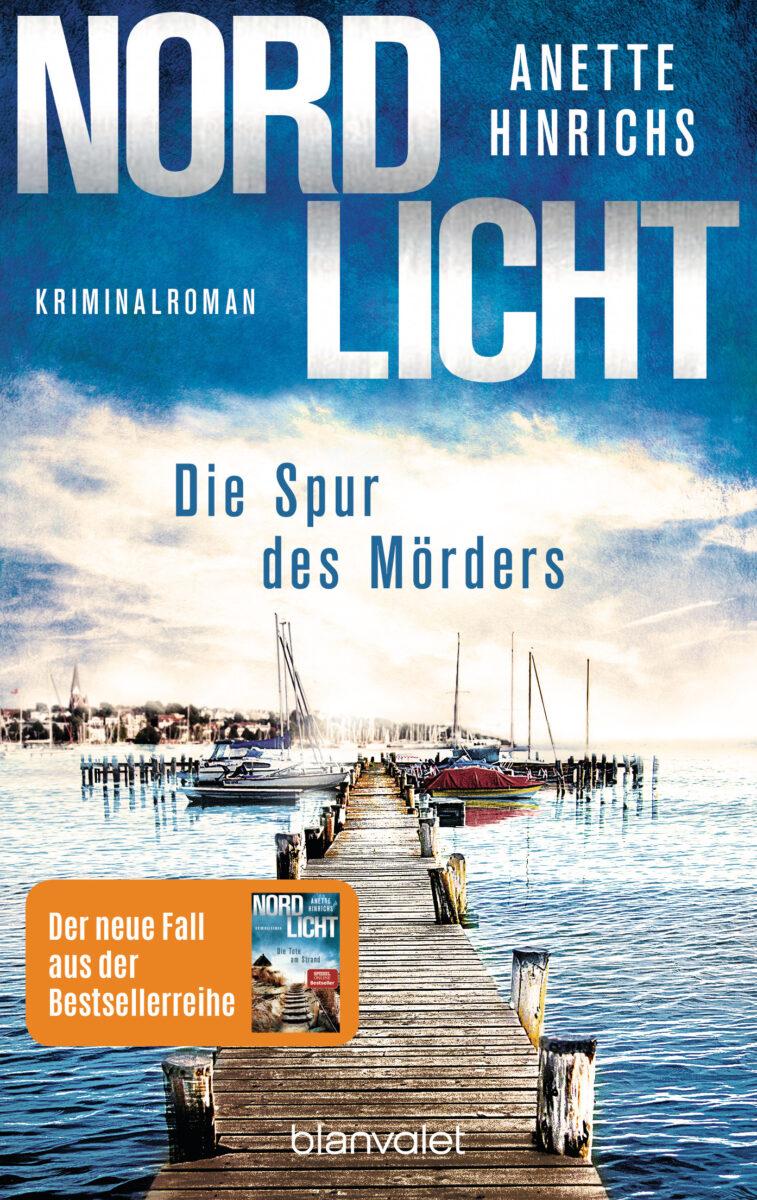 NORDLICHT – Die Spur des Mörders von Anette Hinrichs Der zweite Fall für das deutsch-dänische Ermittlerteam Boisen & Nyborg