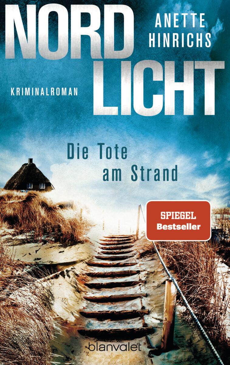 NORDLICHT – Die Tote am Strand von Anette Hinrichs Der erste Fall für das deutsch-dänische Ermittlerteam Boisen & Nyborg