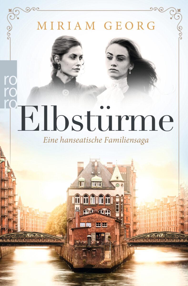Elbstürme – Eine hanseatische Familiensaga – Band 1 von Miriam Georg