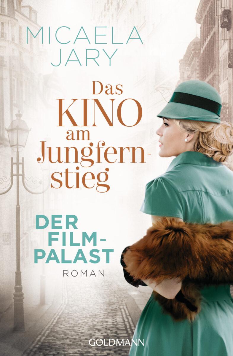 Das Kino am Jungfernstieg - Der Filmpalast - Die Kino-Saga 2 - von Micaela Jary