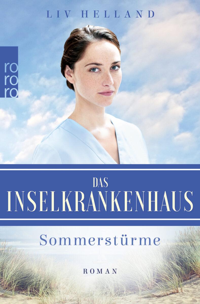 Das Inselkrankenhaus - Sommerstürme Die Inselkrankenhaus-Reihe, Band 1 von Liv Helland