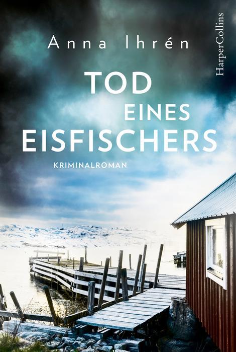 Anna Ihrén - Tod eines Eisfischers - Ein Fall für Dennis Wilhelmson - Band 2