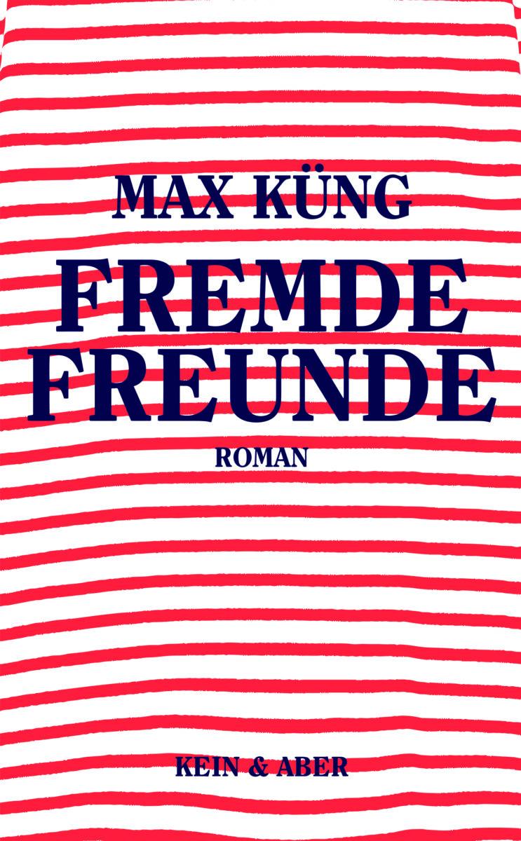 Fremde Freunde von Max Küng