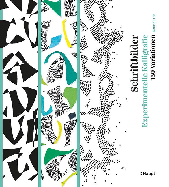 Schriftbilder – experimentelle Kalligrafie von Denise Lach